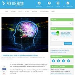 7 Surprising Brain Hacks to Build Enormous Confidence