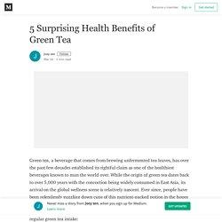 5 Surprising Health Benefits of Green Tea – Joey sen