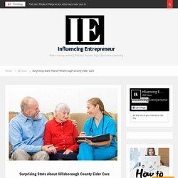 Surprising Stats About Hillsborough County Elder Care