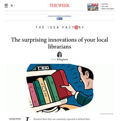 The surprising innovations of your local librarians