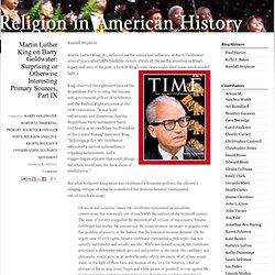 Religion in American History: Martin Luther King on Barry Goldwater: Surprising or Otherwise Interesting Primary Sources, Part IX