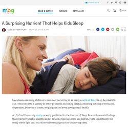 A Surprising Nutrient That Helps Kids Sleep