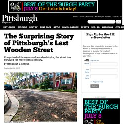 The Surprising Story of Pittsburgh's Last Wooden Street - The 412 - September 2015