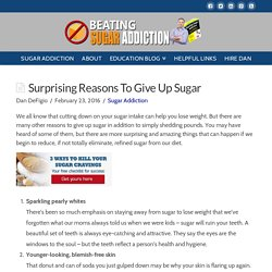 Surprising Reasons To Give Up Sugar - Beating Sugar Addiction