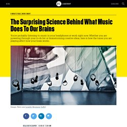 The Surprising Science Behind What Music Does To Our Brains