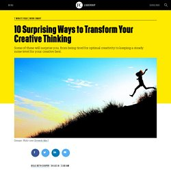 10 Surprising Ways to Transform Your Creative Thinking