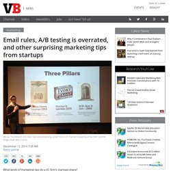 Email rules, A/B testing is overrated, and other surprising marketing tips from startups