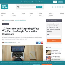10 Awesome and Surprising Ways You Can Use Google Docs in the Classroom - WeAreTeachers