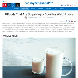 8 Foods That Are Surprisingly Good for Weight Loss