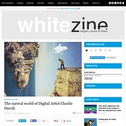 CHARLIE DAVOLI - The surreal world-Digital Artist