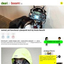 surreal, yet functional cyberpunk tech by hiroto ikeuchi