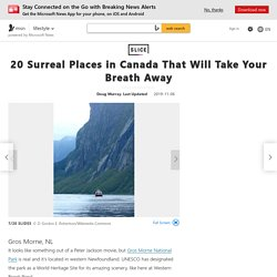 20 Surreal Places in Canada That Will Take Your Breath Away