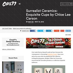 Surrealist Ceramics: Exquisite Cups by Chloe Lee Carson