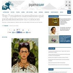 Top 7 mujeres surrealistas que probablemente no conoces