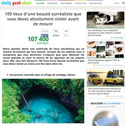 100 lieux d'une beauté surréaliste que vous devez absolument visiter avant de...