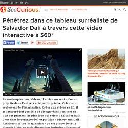 Pénétrez dans ce tableau surréaliste de Salvador Dalí à travers cette vidéo interactive à 360°