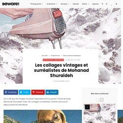 Les collages vintages et surréalistes de Mohanad Shuraideh