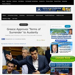 Greece Approves 'Terms of Surrender' to Austerity