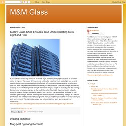 Surrey Glass Shop Ensures Your Office Building Gets Light and Heat