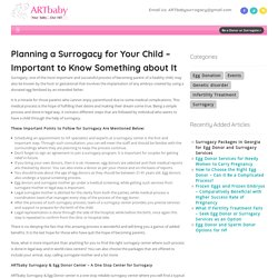 Planning a Surrogacy for Your Child – Important to Know Something about It - ART baby Egg Donors ART baby Egg Donors