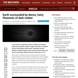 Earth surrounded by dense, hairy filaments of dark matter