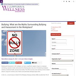 Corporate Wellness Magazine The Myths Surrounding Bullying and Harassment in the Workplace