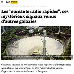 """Les """"sursauts radio rapides"""", ces mystérieux signaux venus d'autres galaxies"""