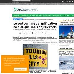Le surtourisme : amplification médiatique, mais enjeux réels