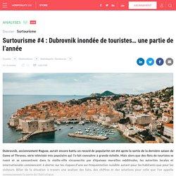 Surtourisme... #4 Dubrovnik - HOn