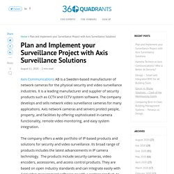 Plan and Implement your Surveillance Project with Axis Surveillance Solutions - 360Quadrants