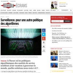 Surveillance: pour une autre politique des algorithmes