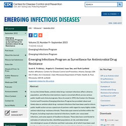 CDC EID - Volume 21, Number 9—September 2015. Au sommaire: Emerging Infections Program as Surveillance for Antimicrobial Drug Resistance ;