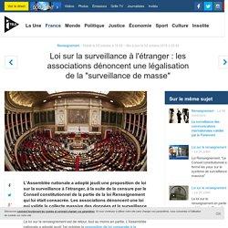 """Loi sur la surveillance à l'étranger : les associations dénoncent une légalisation de la """"surveillance de masse"""""""