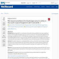 VET RECORD 11/09/20 Risk-based surveillance for bluetongue virus in cattle on the south coast of England in 2017 and 2018