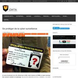 Se protéger de la cyber surveillance
