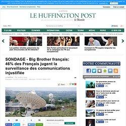 SONDAGE - Big Brother français: 46% des Français jugent la surveillance des communications injustifiée