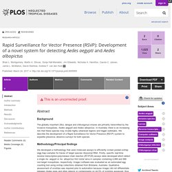 PLOS 24/03/17 Rapid Surveillance for Vector Presence (RSVP): Development of a novel system for detecting Aedes aegypti and Aedes albopictus