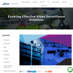 Enabling Effective Video Surveillance Solutions - Product Engineering Blog