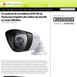 Ce système de surveillance DVR HD de Samsung enregistre des vidéos de sécurité en haute définition