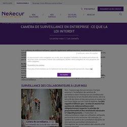 Caméra de surveillance en entreprise : ce que la loi interdit