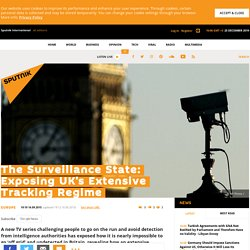 The Surveillance State: Exposing UK's Extensive Tracking Regime