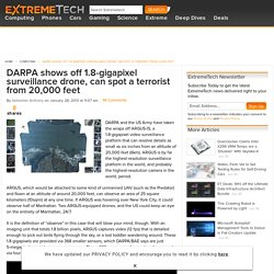 DARPA shows off 1.8-gigapixel surveillance drone, can spot a terrorist from 20,000 feet - ExtremeTech
