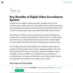 Key Benefits of Digital Video Surveillance System – fires6687 – Medium