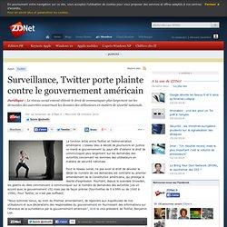 Surveillance, Twitter porte plainte contre le gouvernement américain