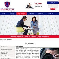 Surveillance Investigation Services For Individual & Company : THE INVESTIGATIVE FIRM