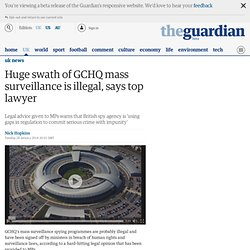 Huge swath of GCHQ mass surveillance is illegal, says top lawyer