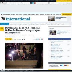 """Surveillance de la NSA : François Hollande dénonce """"des pratiques inacceptables"""""""