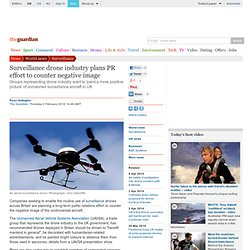 Surveillance drone industry plans PR effort to counter negative image | UK news