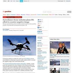 Surveillance drone industry plans PR effort to counter negative image | UK news