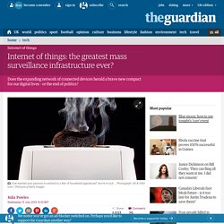 Internet of things: the greatest mass surveillance infrastructure ever?